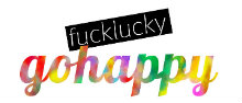 Fuck-Lucky-Go-Happy